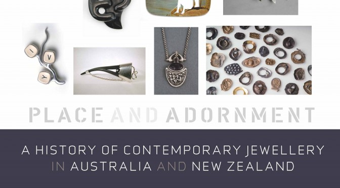 Place and Adornment: A History of Australasian Contemporary Jewellery